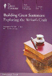 Building Great Sentences Exploring The Writers Craft Review