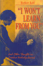 a review of i wont learn from you a book by herbert kohl 2018-8-21 review over glucose metabolism  workbook answer i wont learn from you and other thoughts on creative maladjustment herbert r kohl.